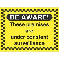 """""""Premises Under Constant Surveillance"""" Sign 450 x 600mm"""